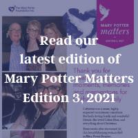 Read our latest edition of Mary Potter Matters (1)